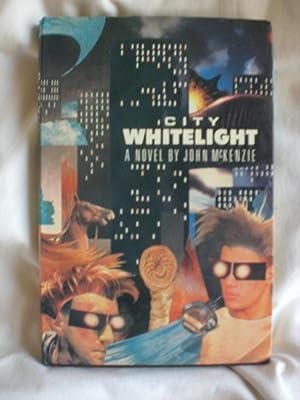 City Whitelight : A Novel: McKenzie, John