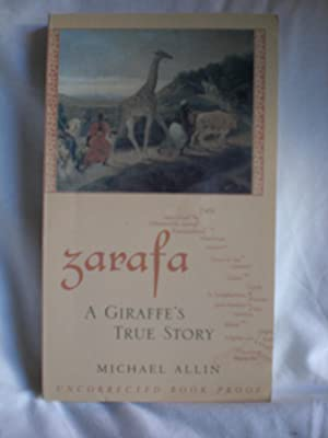 Zarafa - a giraffe's true story ( Uncorrected proof copy)