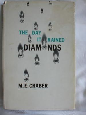 The Day it Rained Diamonds: Chaber, M E