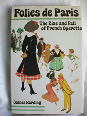 Folies De Paris : The Rise and Fall of the French Operetta