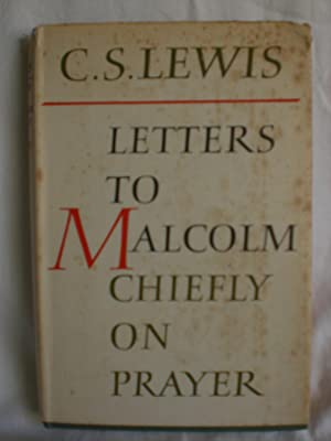 Letters to Malcolm , chiefly on prayer