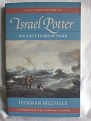 Israel Potter : His Fifty Years of: Melville, Herman; Tanselle,