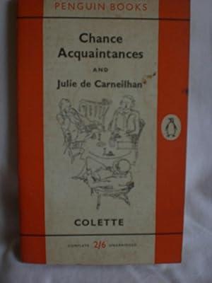 Chance Acquaintances and Julie de Carneilhan: Colette, Sidonie-Gabrielle
