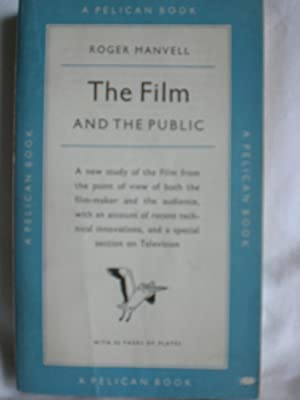 The Film and the Public: Manvell, Roger