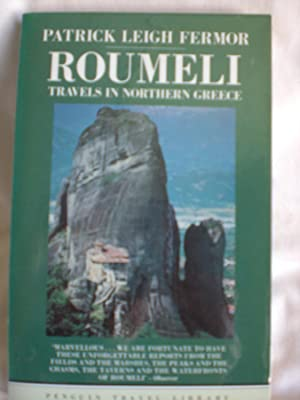 Roumeli : Travels in Northern Greece: Fermor, Patrick Leigh