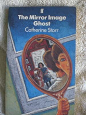 The Mirror Image Ghost: Storr, Catherine