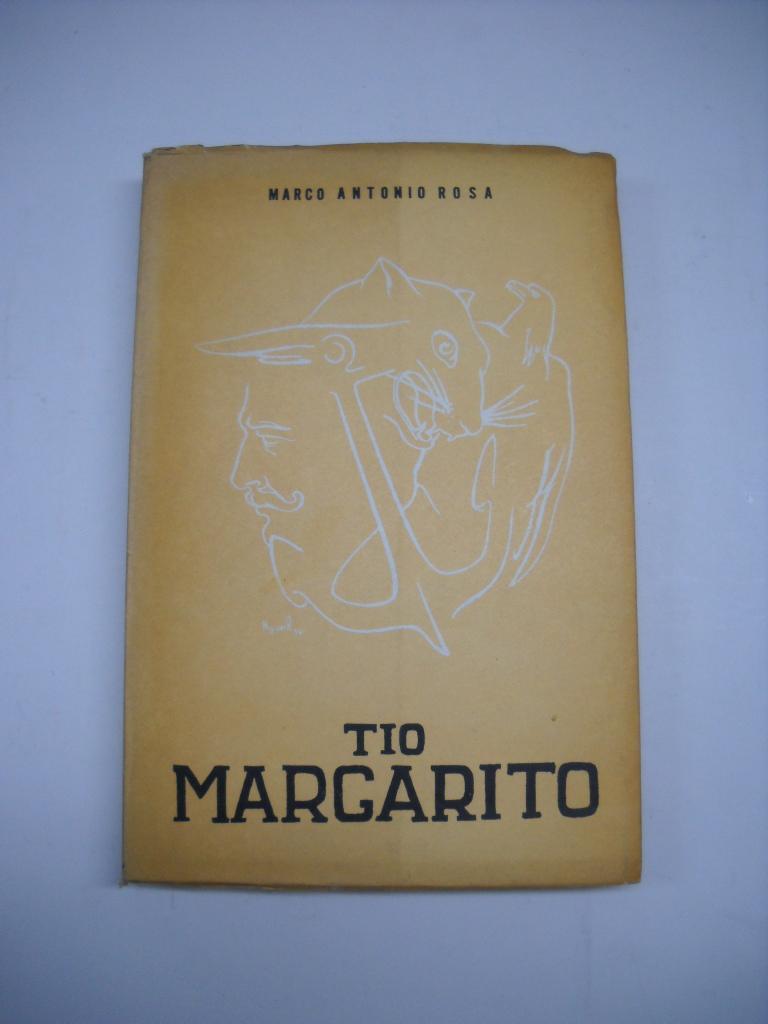 TIO MARGARITO. by ROSA, Marco Antonio: - Librería J. Cintas