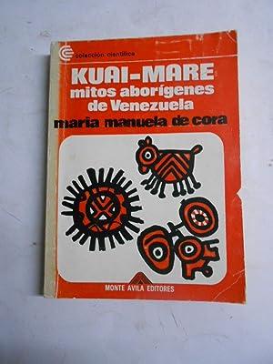 KUAI MARE. Mitos Aborígenes de Venezuela.: CORA, María Manuela