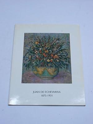 JUAN DE ECHEVARRIA, 1875-1931. Catálogo de exposición.: Arte)