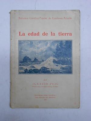 LA EDAD DE LA TIERRA. Deduciones de: PUIG, Ignacio