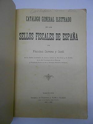 CATALOGO GENERAL ILUSTRADO DE LOS SELLOS FISCALES DE ESPAÑA. Junto con: CATALOGO DE LOS ...
