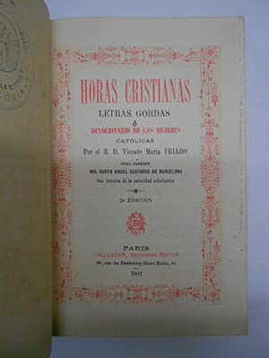 HORAS CRISTIANAS. Letras gordas o devocionario de las mujeres católicas.: TRIADO, P. Vicente...