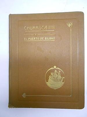 CHURRUCA Y EL PUERTO DE BILBAO: HOMENAJE A CHURRUCA: Apuntes biográficos de E. Churruca, ...