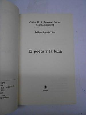 EL POETA Y LA LUNA.: ECEIZABARRENA SAENZ, Javier (txantxangorri)