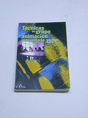 TECNICAS DE GRUPO EN ANIMACION COMUNITARIA.: FROUFE QUINTAS, Sindo