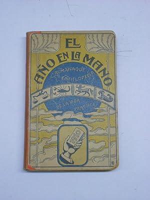 EL AÑO EN LA MANO. Almanaque enciclopedia de la vida práctica 1910.