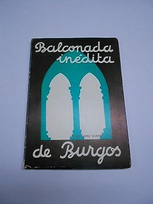 BALCONADA INEDITA DE BURGOS.: LOPEZ SOBRINO, Jesús