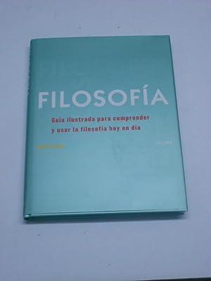 FILOSOFIA. Guía ilustrada para comprender y usar: PAPINEAU, David