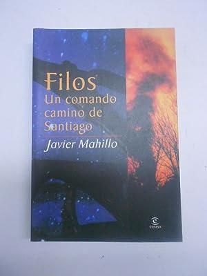 FILOS. Un comando camino de Santiago.: MAHILLO, Javier