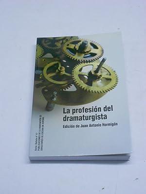 LA PROFESION DEL DRAMATURGISTA.: HORMIGON, Juan Antonio (edición)