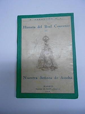 HISTORIA DEL REAL CONVENTO DE NUESTRA SEÑORA DE ATOCHA. Patrona de Madrid.: PERANCHO, P-
