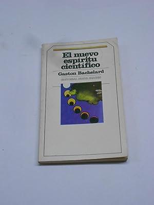 EL NUEVO ESPIRITU CIENTIFICO.: BACHELARD, Gaston