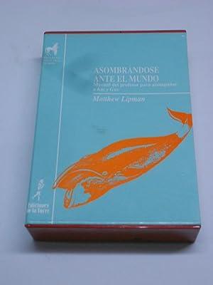 ASOMBRANDOSE ANTE EL MUNDO. Manual del profesor para acompañar a Kio y Gus.: LIPMAN, Matthew