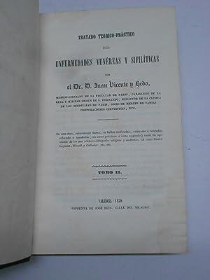 TRATADO TEORICO-PRACTICO DE LAS ENFERMEDADES VENEREAS Y SIFILITICAS.: VICENTE Y HEDO, Juan