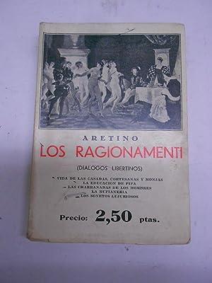 LOS RAGIONAMENTI (diálogos putañescos).: ARETINO, Pietro