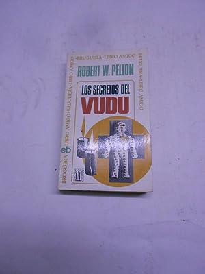 LOS SECRETOS DEL VUDU.: PELTON, Robert W.