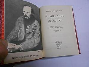 HUMILLADOS Y OFENDIDOS. Col. crisol nº 45.: DOSTOYEVSKI, Fiodor M.