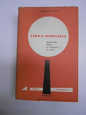 LIRICA HISPANICA. Relaciones entre lo popular y lo culto.: TORNER, Eduardo M.