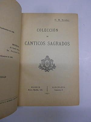COLECCION DE CANTICOS SAGRADOS.: BRUÑO, G. M.