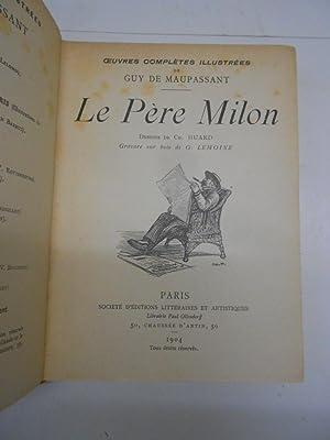 LE PÈRE MILON. Dessins de Ch. Huard. Gravure sur bois de G. Lemoine.: MAUPASSANT, Guy de