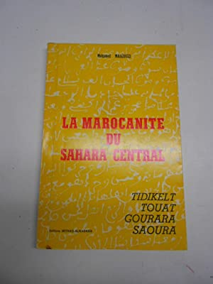 LA MAROCANITE DU SAHARA CENTRAL. Tidikelt. Touat.: MAAZOUZI, Mohamed