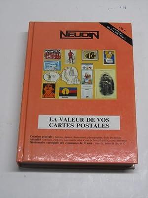 LE VALEUR DE VOS CARTES POSTALES. Cotation: NEUDIN, Gerard