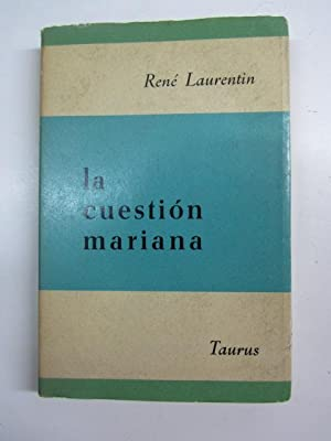 LA CUESTION MARIANA.: LAURENTIN, René