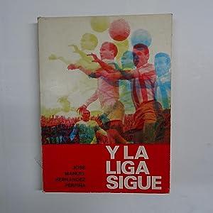 Y LA LIGA SIGUE. (1929-1970).: HERNANDEZ PERPIÑA, José