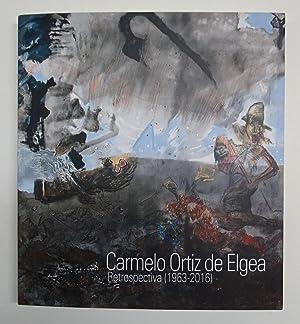 CARMELO ORTIZ DE ELGEA. Retrospectiva (1963-2016).: Arte)
