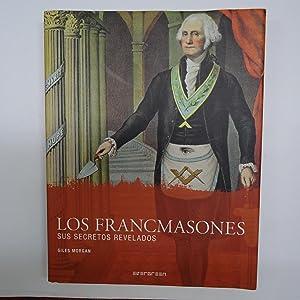 LOS FRANCMASONES. Sus secretos revelados.: MORGAN, Giles