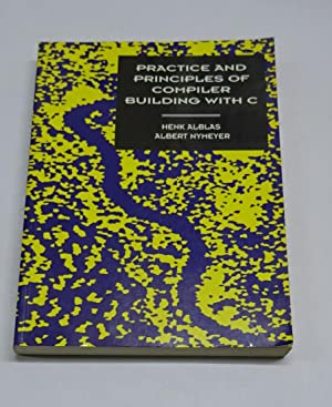PRACTICE AND PRINCIPLES OF COMPILER BUILDING WITH: ALBLAS, Henk and