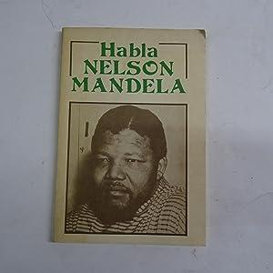 HABLA NELSON MANDELA.: MANDELA, Nelson