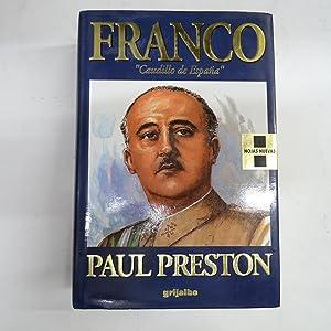 FRANCO, CAUDILLO DE ESPAÑA.: PRESTON, Paul.