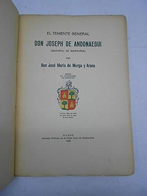 EL TENIENTE GENERAL DON JOSEPH DE ANDONAEGUI (NATURAL DE MARQUINA).: MURGA Y ARANA, José María