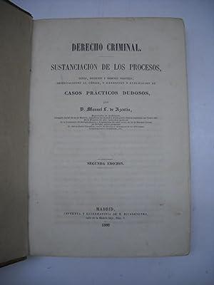 DERECHO CRIMINAL. Sustantación de los procesos, leyes, decretos y órdenes vigentes, ...