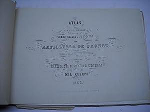 ATLAS PARA LA MEMORIA SOBRE MOLDEO Y FUNDICION DE ARTILLERIA DE BRONCE. Junto con Atlas para la ...