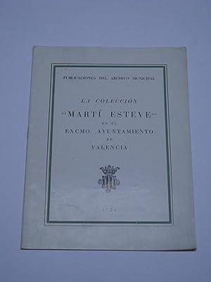"""LA COLECCIÓN """"MARTI ESTEVE"""" EN EL EXCMO. AYUNTAMIENTO DE VALENCIA."""