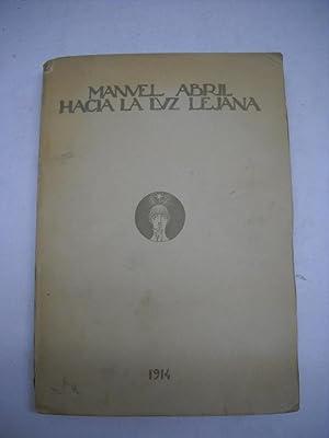 HACIA LA LUZ LEJANA.: ABRIL, Manuel