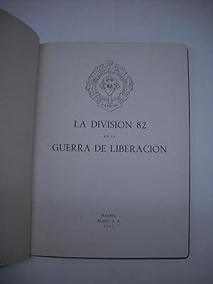 LA DIVISION 82 EN LA GUERRA DE LIBERACION.: Guerra Civil)