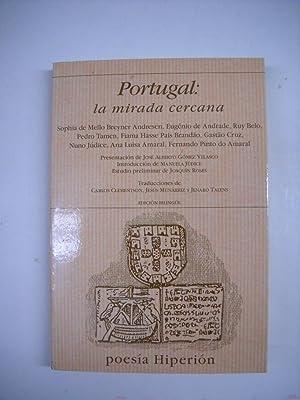 PORTUGAL LA MIRADA CERCANA. Antología poética.: Poesía)
